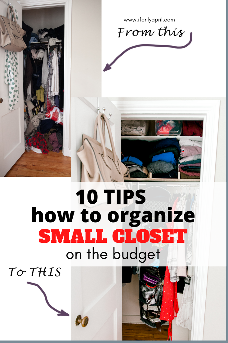 10 Tips On How To Organize A Small Closet If Only April
